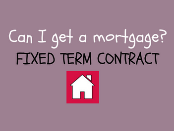 Can I get a mortgage on a fixed term contract?