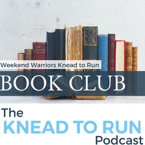 E 15: Weekend Warriors Knead to Run Book Club with Meg Donnelly. LMT