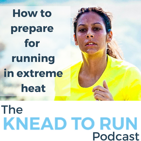 E 28: How to prepare for running in extreme heat