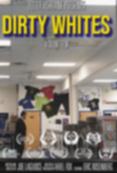 Dirty Whites Poster.JPG