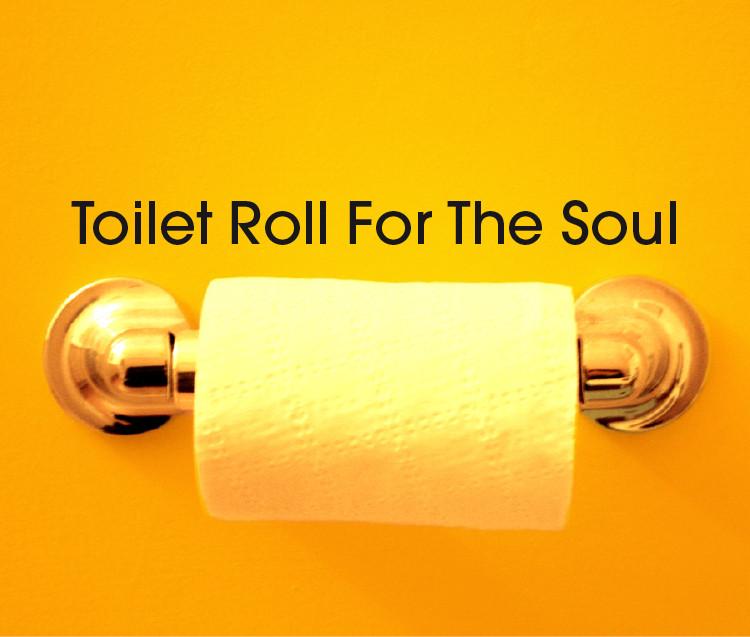 toilet roll for the soul.jpg