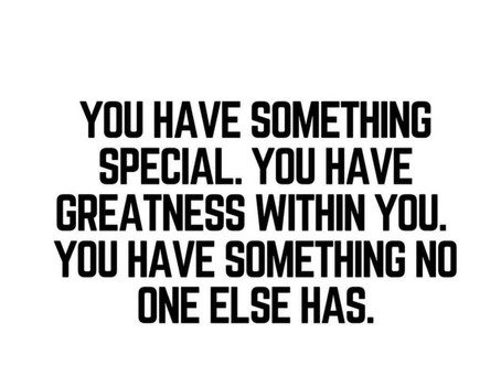 You have something special!