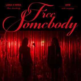 LUNA & HEDA - Free Somebody – Single [iTunes Plus AAC M4A] | MIUSIQ