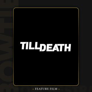 «Till Death»