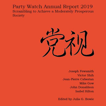 Party Watch Annual Report 2019: Scrambling to Achieve a Moderately Prosperous Society
