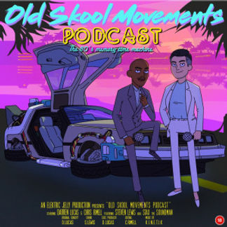 Old Skool Movements Podcast