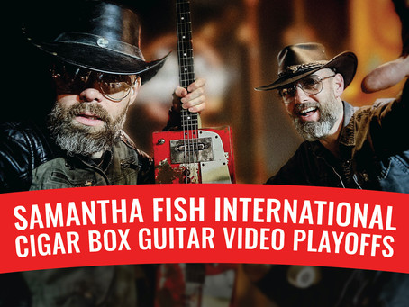 The Samantha Fish International CBG Video Playoffs Top 10