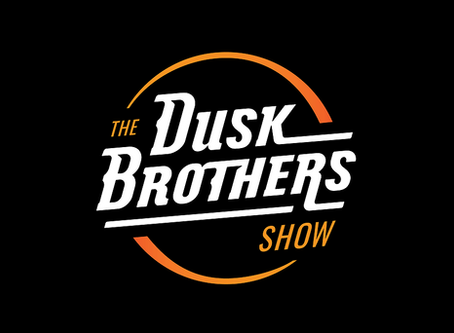 The Dusk Brothers Show (Episode 2)