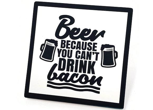 Beer/Bacon Coaster