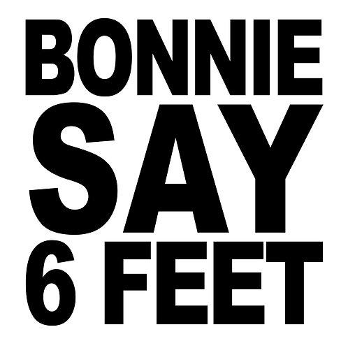 BONNIE SAY 6 FEET