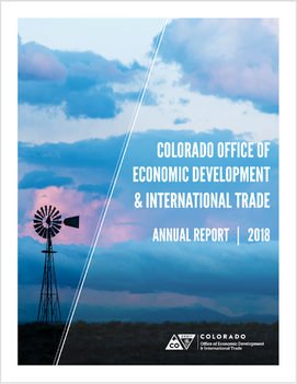 Cover for the Colorado Office of Economic Development and International Trade's FY2018 Annual Report: I wanted to provide a fresh look to the existing reports and emphasize transparency, openness, and the natural beauty of Colorado. See link below for the full report.