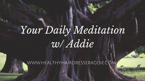 Your Daily Meditation w/ Addie G.