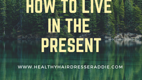 ❤️How To LIVE in the PRESENT❤️