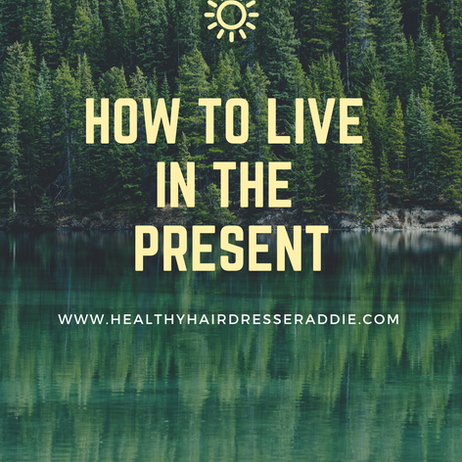 🙏How To LIVE in the PRESENT🧘♀️
