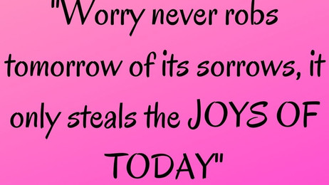 Ever WORRY about ANYTHING?
