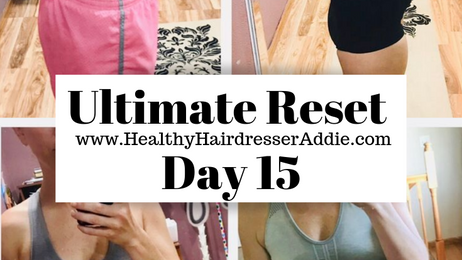 Ultimate Reset Day 15