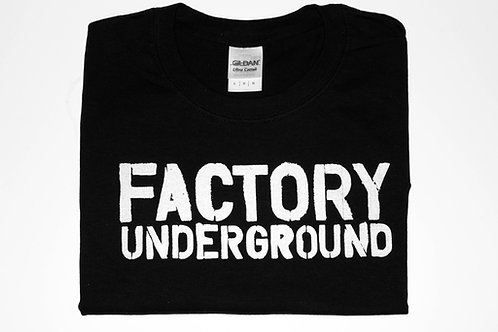 Factory Underground T-Shirt (Black Shirt with White Logo)