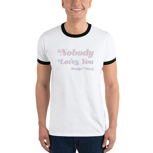 """""""Nobody Loves You"""" Text Ringer Shirt"""
