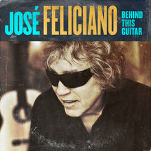"José Feliciano Releases New Album ""Behind This Guitar"""