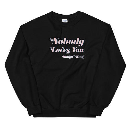 """Nobody Loves You"" Text Crewneck Sweatshirt"