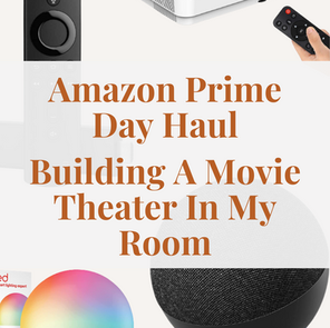 Amazon Prime Day Haul | Building A Movie Theater In My Room