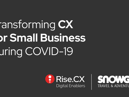 Transforming small business CX capabilities in uncertain times: Snowgum goes live with RiseXperience