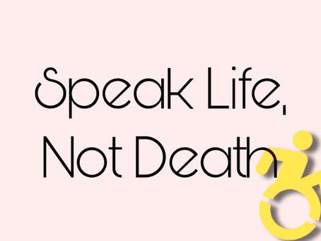 Speak Life, Not Death