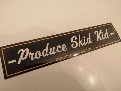 Produce skid kid (running the nights)