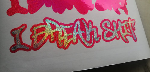 I break s**t (pink glitter and silver holographic)