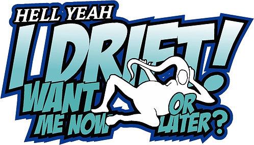 hell yeah i drift