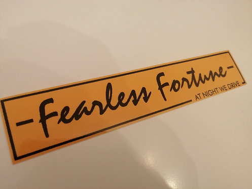 Fearless fortune (at night we drive)