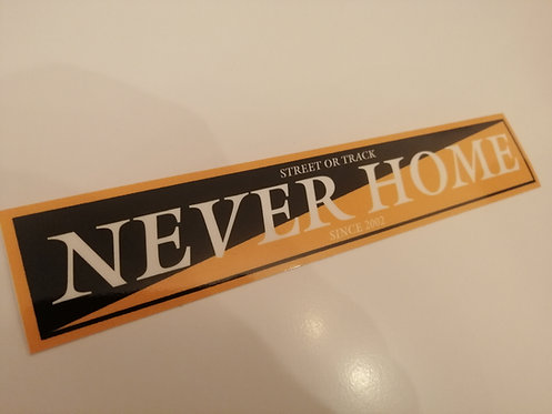 Never home ( street or track)