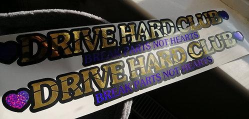 Drive hard club (break parts not hearts)