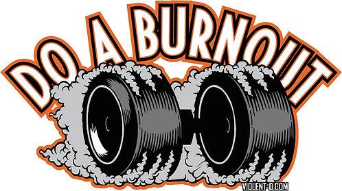 DO A BURNOUT