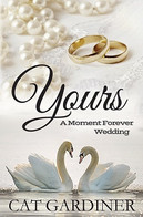 Yours - A Moment Forever Wedding