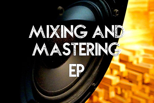 Mixing And Mastering EP-4 Songs