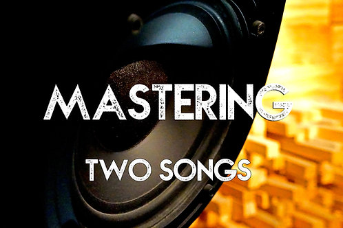 Mastering  2 Songs