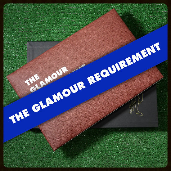 The Glamour Requirement - SOLD OUT