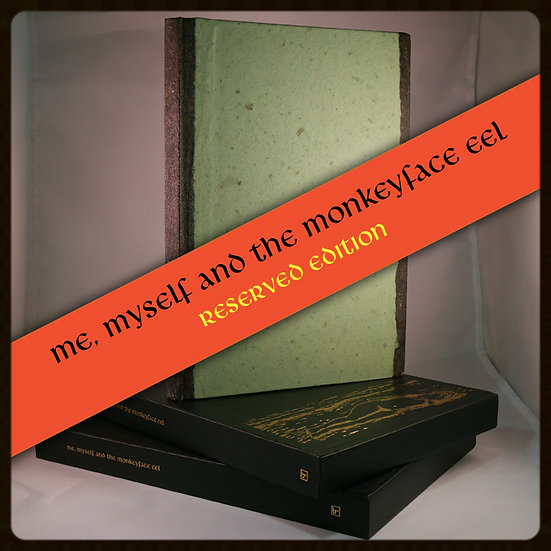 Me, Myself and the Monkeyface Eel Reserved Edition