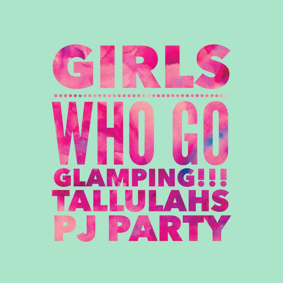 GIRLS GO GLAMPING!