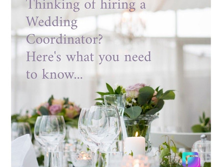 Thinking of hiring a Wedding Coordinator?  Here's what you need to know...