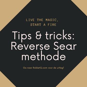 Tips & Tricks: Reverse Sear methode