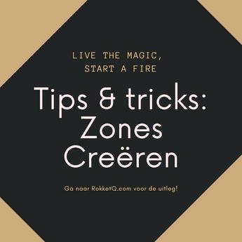 Tips & Tricks: Zones creëren