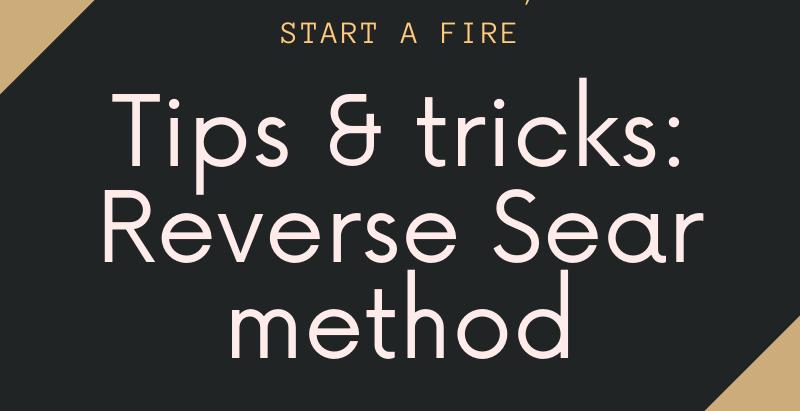 Tips & Tricks: Reverse Sear method