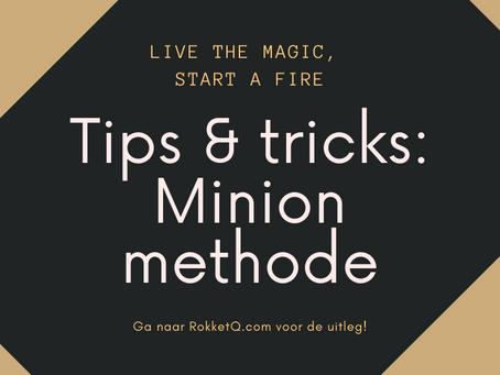 Tips & Tricks: Minion methode