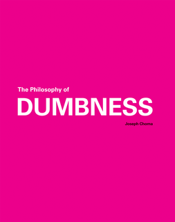The Philosophy Of Dumbness