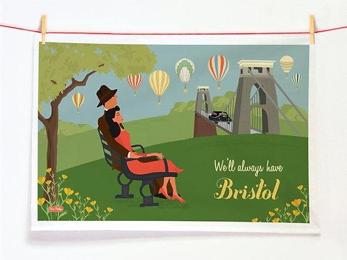 'We'll Always Have Bristol' Tea Towel