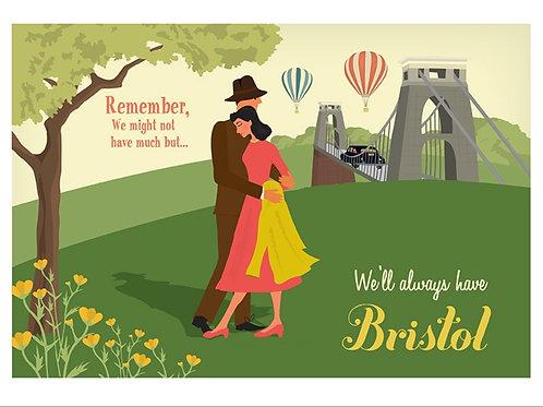 'We'll Always Have Bristol' Print