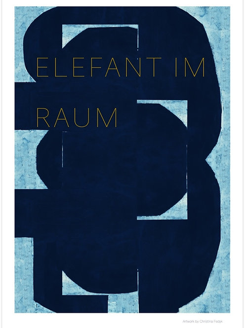 'Elefant Im Raum'  Poster A1 size