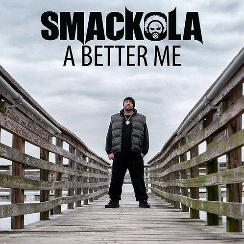 SMACKOLA - A BETTER ME